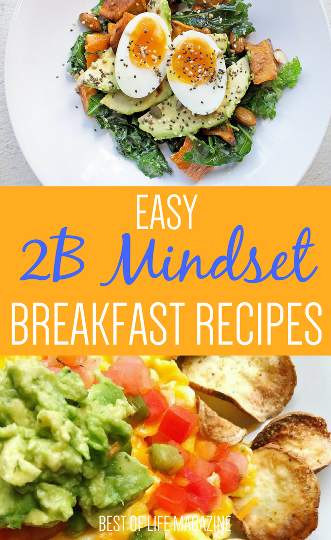 2B Mindset recipes will ultimately help you eat in a healthy way every single day making weight loss easier for everyone. 2B Mindset Recipes for Every Meal | Recipes for 2B Mindset | Beachbody Recipes | Weight Loss Recipes | Healthy Recipes #2BMindset #weightloss #diet #recipes #beachbody