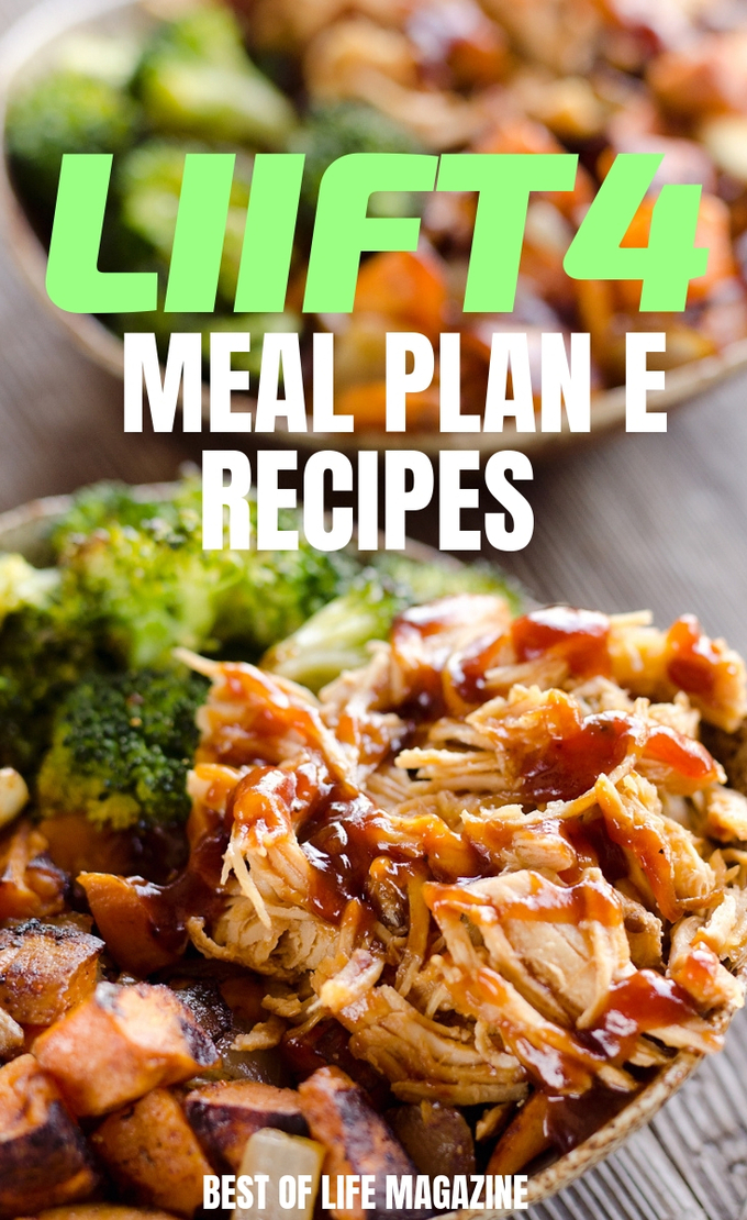Since you will work so hard, your body needs the right fuel, which means LIIFt4 Meal Plan E might be the right combination of protein, fats, and carbs for you. Recipes for LIIFT4 | Beachbody Recipes | Recipes for Weight Loss | Healthy Weight Loss Recipes #LIIFT4 #beachbody #weightloss #recipes