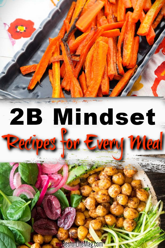 2B Mindset recipes will ultimately help you eat in a healthy way every single day making weight loss natural and consistent. 2B Mindset Meal Plan | 2B Mindset Recipes for Breakfast | 2B Mindset Lunch Recipes | 2B Mindset Dinner Recipes | Snacks for Weight Loss | Healthy Recipes for Weight Loss | 2B Mindset Meal Plan #2BMindset #recipes via @amybarseghian