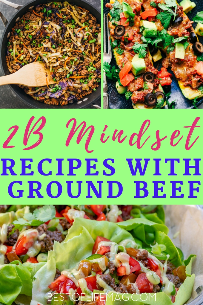 Enjoy these delicious 2B Mindset recipes with ground beef and lose weight without feeling deprived of hungry. 2B Mindset Recipes | Beachbody Recipes | Weight Loss Recipes | Healthy Recipes | Ground Beef Recipes | Low Carb Recipes | Fat Burning Recipes #2bmindset #beachbody via @amybarseghian