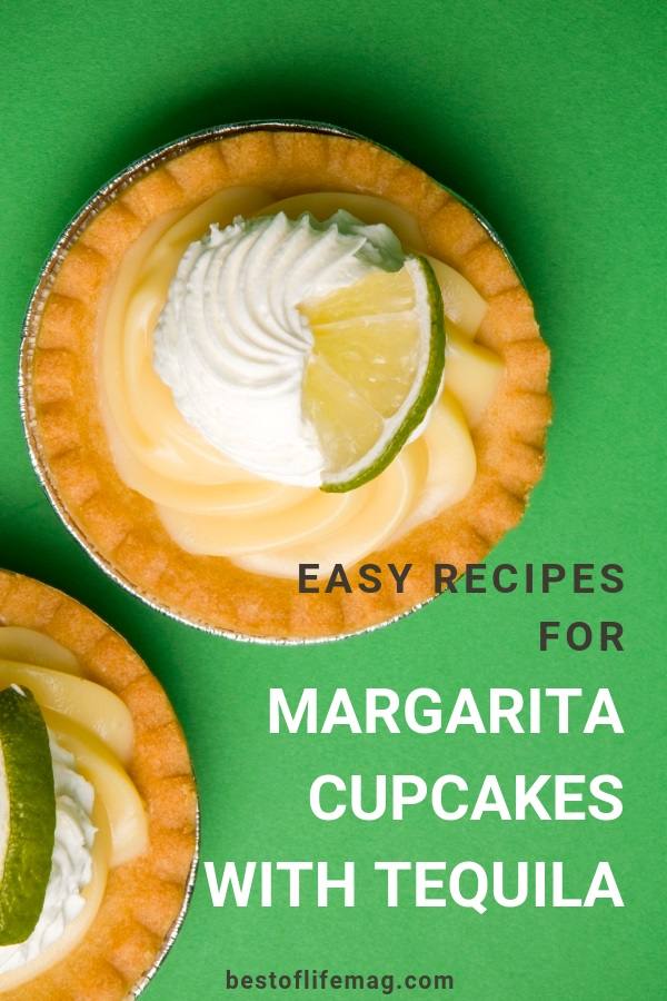 Whether you're celebrating Cinco de Mayo or just love margaritas, these easy margarita cupcakes with tequila recipes make the perfect dessert. Happy Hour Desserts | Happy Hour Recipes | Margarita Recipes | Cupcakes with Alcohol | Dessert Recipes | #margaritas #dessertrecipes