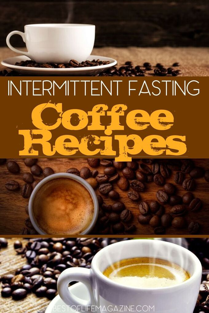 Intermittent Fasting Coffee Recipes - The Best of Life ...